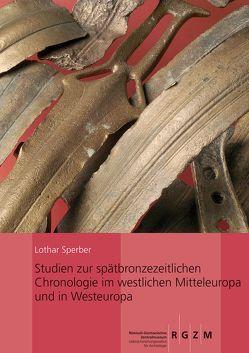 Studien zur spätbronzezeitlichen Chronologie im westlichen Mitteleuropa und in Westeuropa von Sperber,  Lothar
