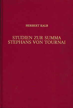 Studien zur Summa Stephans von Tournai von Kalb,  Herbert