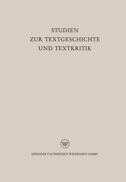 Studien zur Textgeschichte und Textkritik von Dahlmann,  Hellfried, Merkelbach,  Reinhold
