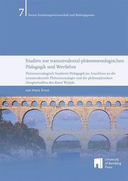 Studien zur transzendentalphänomenologischen Pädagogik und Wertlehre von Ernst,  Hans