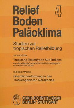 Studien zur tropischen Reliefbildung von Büdel,  Julius, Busche,  Detlev, Mäckel,  Rüdiger