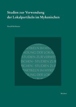 Studien zur Verwendung der Lokalpartikeln im Mykenischen von Bichlmeier,  Harald