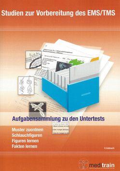Studien zur Vorbereitung des EMS/TMS von Gabnach,  Klaus, MEDITRAIN Zentralstelle für Testtraining des IFT Institut für Testforschung Köln
