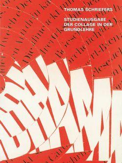 Studienausgabe der Collage in der Grundlehre von Schriefers,  Thomas