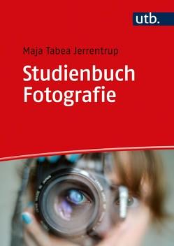 Studienbuch Fotografie von Jerrentrup,  Maja Tabea