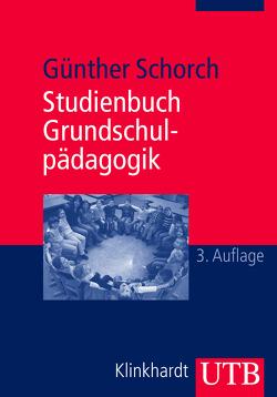 Studienbuch Grundschulpädagogik von Schorch,  Günther