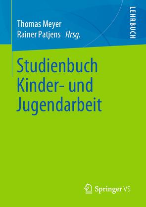 Studienbuch Kinder- und Jugendarbeit von Meyer,  Thomas, Patjens,  Rainer