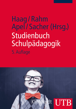 Studienbuch Schulpädagogik von Apel,  Jürgen, Haag,  Ludwig, Rahm,  Sibylle, Sacher,  Werner