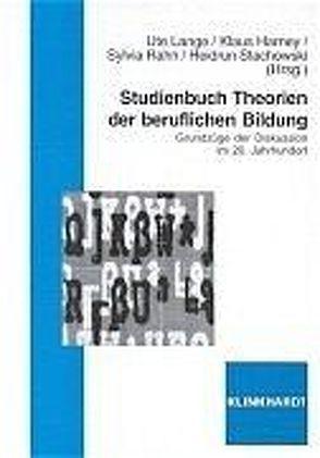 Studienbuch Theorien der beruflichen Bildung von Harney,  Klaus, Lange,  Ute, Rahn,  Sylvia, Stachowski,  Heidrun