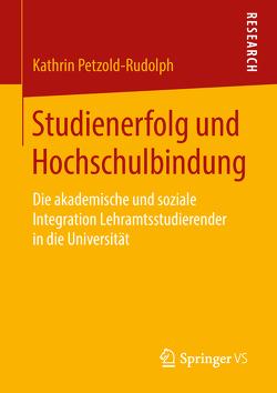 Studienerfolg und Hochschulbindung von Petzold-Rudolph,  Kathrin