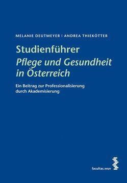 Studienführer Pflege und Gesundheit in Österreich von Deutmeyer,  Melanie, Thiekötter,  Andrea