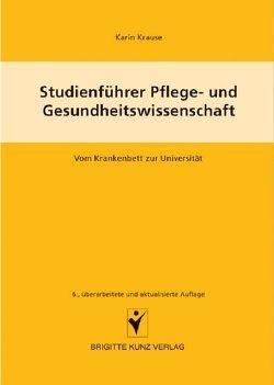 Studienführer Pflege- und Gesundheitswissenschaften von Krause,  Karin