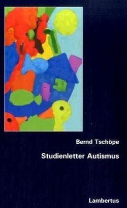 Studienletter Autismus von Tschöpe,  Bernd