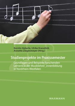 Studienprojekte im Praxissemester von Heberle,  Kerstin, Kranefeld,  Ulrike, Ziegenmeyer,  Annette