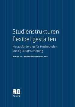 Studienstrukturen flexibel gestalten. Herausforderung für Hochschulen und Qualitätssicherung