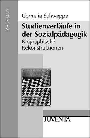 Studienverläufe in der Sozialpädagogik von Schweppe,  Cornelia