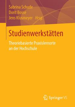 Studienwerkstätten in der Lehrerbildung von Bosse,  Dorit, Klusmeyer,  Jens, Schude,  Sabrina