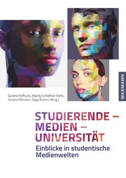 Studierende – Medien – Universität von Aßmann,  Sandra, Brahm,  Taiga, Hofhues,  Sandra, Schiefner-Rohs,  Mandy