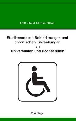 Studierende mit Behinderungen und chronischen Erkrankungen an Universitäten und Hochschulen von Staud,  Edith, Staud,  Michael