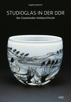 Studioglas in der DDR von Dietrich,  Sophia