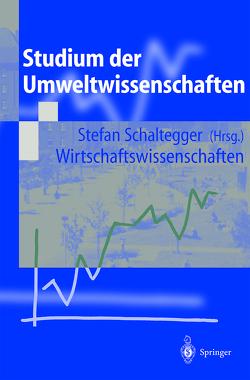Studium der Umweltwissenschaften von Brandt,  Edmund, Schaltegger,  Stefan
