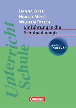 Studium kompakt – Pädagogik / Einführung in die Schulpädagogik von Kiper,  Hanna, Meyer,  Hilbert, Topsch,  Wilhelm