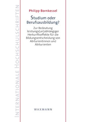 Studium oder Berufsausbildung? von Bornkessel,  Philipp