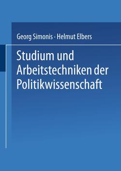 Studium und Arbeitstechniken der Politikwissenschaft von Elbers,  Helmut, Simonis,  Georg