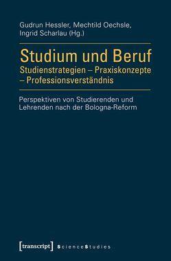 Studium und Beruf: Studienstrategien – Praxiskonzepte – Professionsverständnis von Hessler,  Gudrun, Oechsle,  Mechtild, Scharlau,  Ingrid