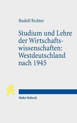 Studium und Lehre der Wirtschaftswissenschaften: Westdeutschland nach 1945 von Richter,  Rudolf