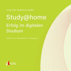 Study at home – Erfolg im digitalen Studium von Ries,  Antje, Walter,  Stephanie