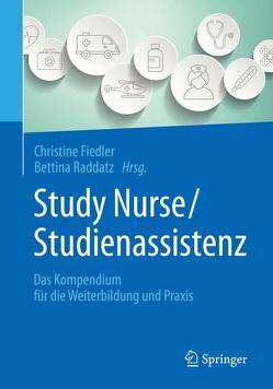 Study Nurse / Studienassistenz von Fiedler,  Christine, Raddatz,  Bettina