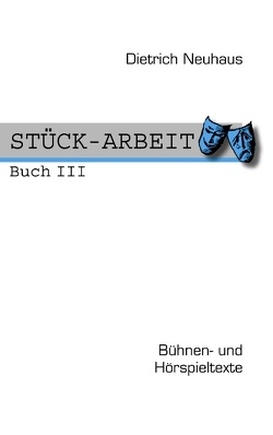 STÜCK-ARBEIT Buch 3 von Neuhaus,  Dietrich