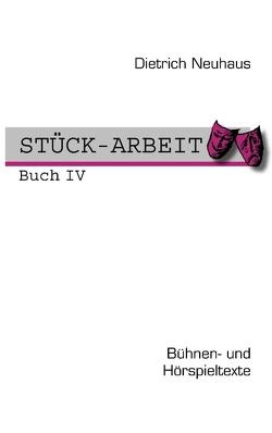 STÜCK-ARBEIT Buch 4 von Neuhaus,  Dietrich