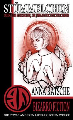 Stümmelchen von Ratsche,  Anna