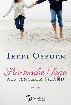Stürmische Tage auf Anchor Island von Osburn,  Terri, Prummer-Lehmair,  Christa