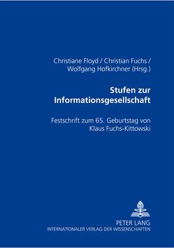 Stufen zur Informationsgesellschaft von Floyd,  Christiane, Fuchs,  Christian, Hofkirchner,  Wolfgang