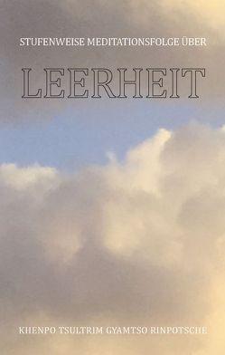 Stufenweise Meditationsfolge über Leerheit von Friedewald,  Jane Pathan, Khenpo Tsültrim Gyamtso Rinpotsche, Marpa Foundation USA, Severin,  Hanna