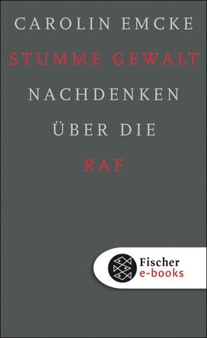 Stumme Gewalt von Emcke,  Carolin, Hassemer,  Winfried, Kraushaar,  Wolfgang