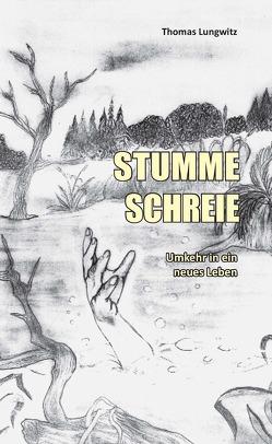 Stumme Schreie von Lungwitz,  Thomas