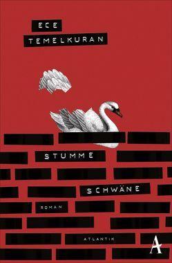 Stumme Schwäne von Neuner,  Johannes, Temelkuran,  Ece