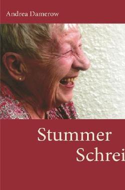 Stummer Schrei von Damerow,  Andrea
