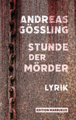 Stunde der Mörder von Gößling,  Andreas