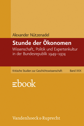 Stunde der Ökonomen von Nützenadel,  Alexander