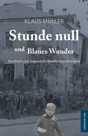Stunde null und Blaues Wunder von Mueller,  Klaus