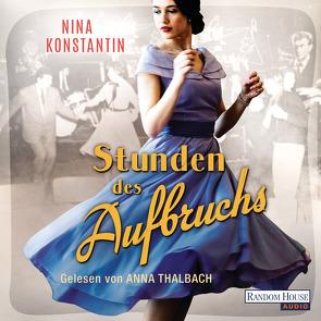 Stunden des Aufbruchs von Konstantin,  Nina, Thalbach,  Anna