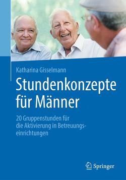 Stundenkonzepte für Männer von Gisselmann,  Katharina