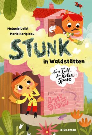 Stunk in Waldstätten von Karipidou,  Maria, Laibl,  Melanie