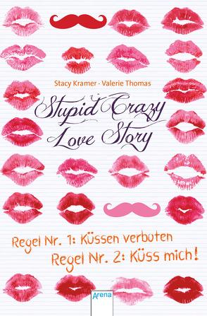 Stupid Crazy Love Story von Kramer,  Stacy, Lemke,  Stefanie Frida, Thomas,  Valerie