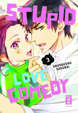 Stupid Love Comedy 03 von Sakurai,  Shushushu